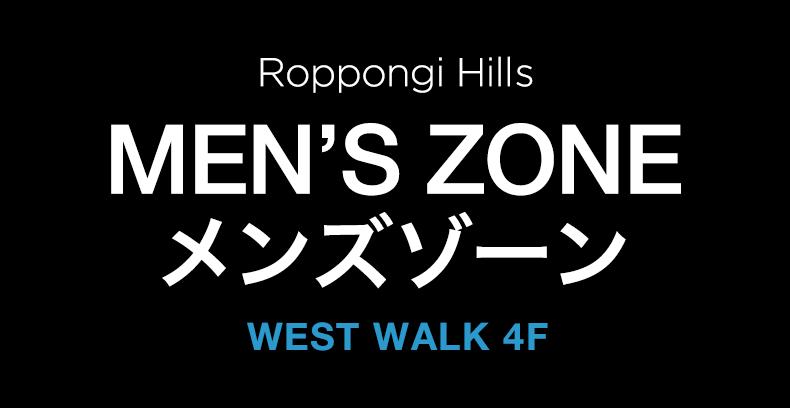 Roppongi Hills MEN'S ZONE Men's zone WEST WALK 4F